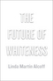 The Future of Whiteness (0745685447) cover image