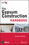The Gypsum Construction Handbook, 7th Edition (1118749847) cover image