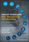 Natural Catastrophe Risk Management and Modelling: A Practitioner's Guide (1118906047) cover image