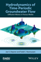 Hydrodynamics of Time-Periodic Groundwater Flow: Diffusion Waves in Porous Media (1119133947) cover image