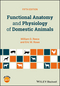 Functional Anatomy and Physiology of Domestic Animals, 5th Edition (1119270847) cover image