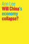 Will China's Economy Collapse? (1509520147) cover image