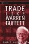 Trade Like Warren Buffett (0471655848) cover image