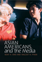 Asian Americans and the Media (0745642748) cover image