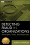 Detecting Fraud in Organizations: Techniques, Tools, and Resources (1118103149) cover image