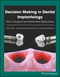 Decision Making in Dental Implantology: Atlas of Surgical and Restorative Approaches (1119225949) cover image