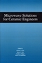 Microwave Solutions for Ceramic Engineers (1574982249) cover image