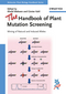 The Handbook of Plant Mutation Screening: Mining of Natural and Induced Alleles (3527326049) cover image