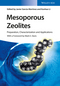 Mesoporous Zeolites: Preparation, Characterization and Applications (3527335749) cover image