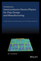 Introductory Semiconductor Device Physics for Chip Design and Manufacturing (047062454X) cover image
