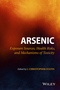 Arsenic: Exposure Sources, Health Risks, and Mechanisms of Toxicity (111851114X) cover image