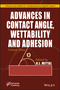 Advances in Contact Angle, Wettablility and Adhesion, Volume 3 (111945994X) cover image