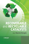 Recoverable and Recyclable Catalysts (0470681950) cover image