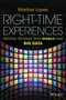Right-Time Experiences: Driving Revenue with Mobile and Big Data (1118847350) cover image