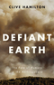 Defiant Earth: The Fate of Humans in the Anthropocene (1509519750) cover image