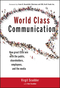 World Class Communication: How Great CEOs Win with the Public, Shareholders, Employees, and the Media (1118230051) cover image