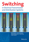 Switching in Electrical Transmission and Distribution Systems (1118381351) cover image