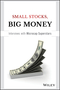 Small Stocks, Big Money: Interviews With Microcap Superstars (1119172551) cover image