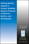 Working Memory Capacity in Context: Modeling Dynamic Processes of Behavior, Memory, and Development (1119331951) cover image