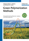 Green Polymerization Methods: Renewable Starting Materials, Catalysis and Waste Reduction (3527326251) cover image