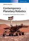 Contemporary Planetary Robotics: An Approach Toward Autonomous Systems (3527413251) cover image