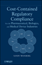 Cost-Contained Regulatory Compliance: For the Pharmaceutical, Biologics, and Medical Device Industries (0470552352) cover image
