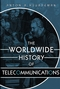 The Worldwide History of Telecommunications (0471205052) cover image