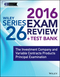 Wiley Series 26 Exam Review 2016 + Test Bank: The Investment Company and Variable Contracts Products Principal Examination (1119112052) cover image