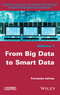 From Big Data to Smart Data (1848217552) cover image