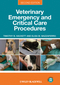 Veterinary Emergency and Critical Care Procedures, 2nd Edition (0470958553) cover image