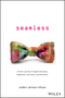 Seamless: A Hero's Journey of Digital Disruption, Adaptation and Human Transformation (0730332853) cover image