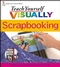 Teach Yourself VISUALLY Scrapbooking (0764599453) cover image
