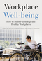 Workplace Well-being: How to Build Psychologically Healthy Workplaces (1118469453) cover image