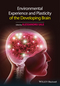Environmental Experience and Plasticity of the Developing Brain (1118931653) cover image