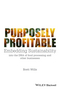 Purposely Profitable: Embedding Sustainability into the DNA of Food Processing and other Businesses (1118978153) cover image