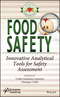 Food Safety: Innovative Analytical Tools for Safety Assessment (1119160553) cover image