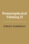 Postmetaphysical Thinking II (0745682154) cover image