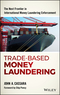 Trade-Based Money Laundering: The Next Frontier in International Money Laundering Enforcement (1119078954) cover image