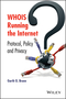 WHOIS Running the Internet: Protocol, Policy, and Privacy (1118679555) cover image