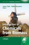 Introduction to Chemicals from Biomass (0470058056) cover image