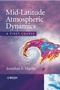 Mid-Latitude Atmospheric Dynamics: A First Course (0470864656) cover image