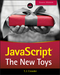 JavaScript: The New Toys (1119367956) cover image