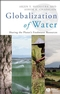 Globalization of Water: Sharing the Planet's Freshwater Resources (1405163356) cover image