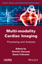 Multi-modality Cardiac Imaging: Processing and Analysis (1848212356) cover image