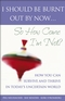 I Should Be Burnt Out By Now... So How Come I'm Not?: How You Can Survive and Thrive in Today's Uncertain World (0470833858) cover image