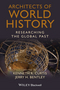 Architects of World History: Researching the Global Past (1118294858) cover image