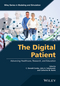 The Digital Patient: Advancing Healthcare, Research, and Education (1118952758) cover image