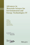 Advances in Materials Science for Environmental and Energy Technologies IV: Ceramic Transactions, Volume 253 (1119190258) cover image