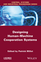 Designing Human-machine Cooperation Systems (1848216858) cover image