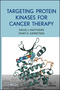 Targeting Protein Kinases for Cancer Therapy (0470229659) cover image